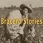 Bracero Sories